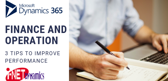3 Tips To Boost Dynamics 365 Finance and Ops Performance | I